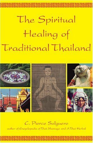 The Spiritual Healing of Traditional Thailand